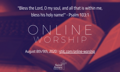 Online Worship Available Now – August 8th/9th, 2020
