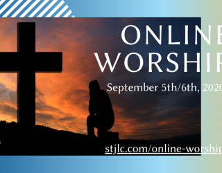 Online Worship Available Now – September 12th/13th, 2020