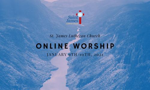 Online Worship – Jan 9th/10th, 2021