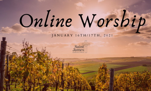 Online Worship – Jan 16th/17th, 2021